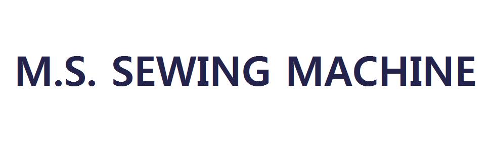 M.S Sewing Machine